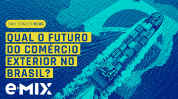O futuro do comércio exterior no Brasil – Importações e exportações apartir de junho de 2020