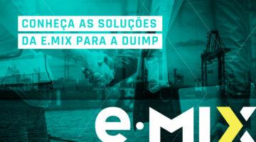 Conheça as soluções da e.Mix para a DUIMP